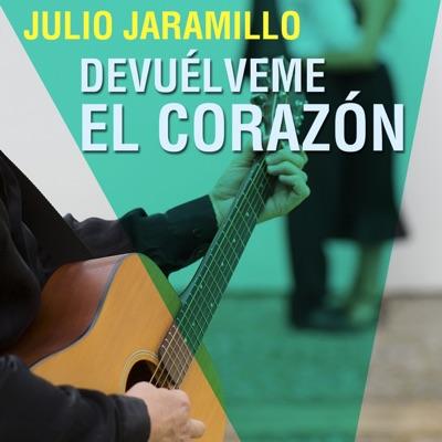 Devuélveme el Corazón - Julio Jaramillo