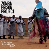 Zomba Prison Project - Listen to Me (or I Will Kick Your Ass)