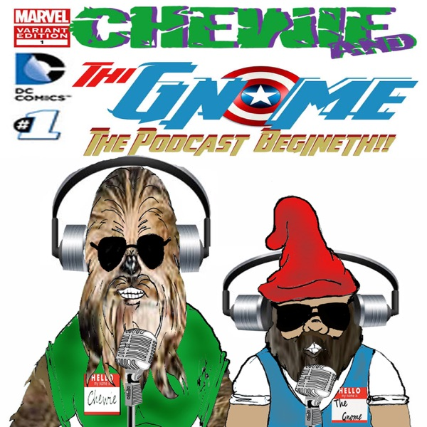 Chewie and the Gnome