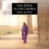 The Jewel in the Crown: Raj Quartet (Unabridged) - Paul Scott