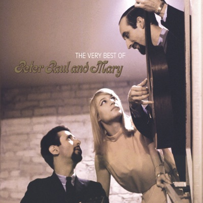 The Very Best of Peter, Paul and Mary - Peter Paul and Mary