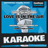 Love Is in the Air (Originally Performed by John Paul Young) [Karaoke Version]