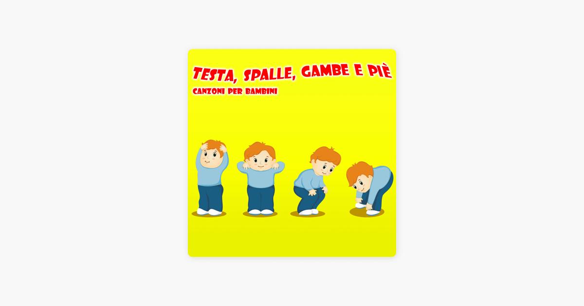 3d96541f751345  Testa, Spalle, Gambe E Piè - Canzoni Per Bambini - Single di La Superstar  Delle Canzoni Per Bambini su Apple Music