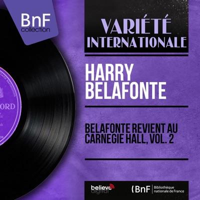Belafonte revient au Carnegie Hall, vol. 2 (feat. Chad Mitchell Trio, Odetta, Miriam Makeba & The Belafonte Folk Singers) [Mono Version] - Harry Belafonte