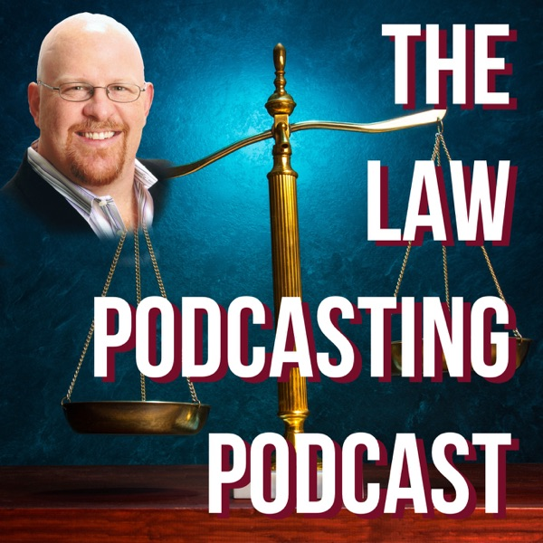 The Law Podcasting Podcast