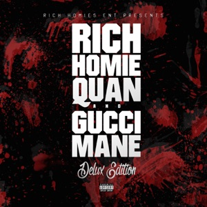 Rich Homie Quan and Gucci Mane (Deluxe Edition) Mp3 Download
