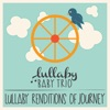 Lullaby Baby Trio - Don't Stop Believin'
