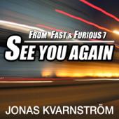 See You Again From Fast & Furious 7 [Piano & Orchestra Version] Jonas Kvarnström - Jonas Kvarnström