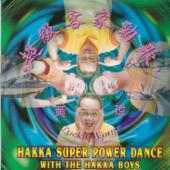 Hakka Super Power Dance With the Hakka Boys