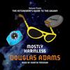 Mostly Harmless (Unabridged) - Douglas Adams
