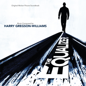 Harry Gregson-Williams - The Equalizer (Original Motion Picture Soundtrack)