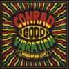 Wake up and Live - Conrad Good Vibration