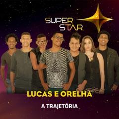 Superstar - Lucas e Orelha - Trajetória
