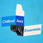Chillout Jazz Essentials
