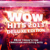 WOW Hits 2013 (Deluxe Edition) - Various Artists