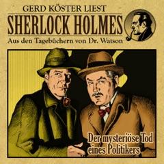 Der mysteriöse Tod eines Politikers: Sherlock Holmes - Aus den Tagebüchern von Dr. Watson