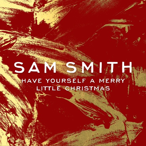 Sam Smith - Have Yourself a Merry Little Christmas