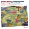 Vaughan Williams Dona nobis pacem Hough Missa Mirabilis