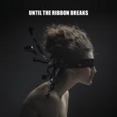 Until The Ribbon Breaks - Spark