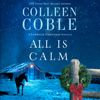 Colleen Coble - All Is Calm: A Lonestar Christmas Novella (Unabridged)  artwork