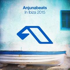 Anjunabeats In Ibiza 2015