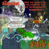 The Scientist Rids the World of the Curse of the Evil Intergalactic Vampires!