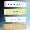 Celeste Ng - Everything I Never Told You: A Novel (Unabridged)  artwork