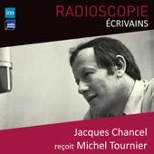 Radioscopie (Écrivains): Jacques Chancel reçoit Michel Tournier