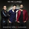 No Me Llames (feat. Alkilados) - Single, Sebastián Yatra