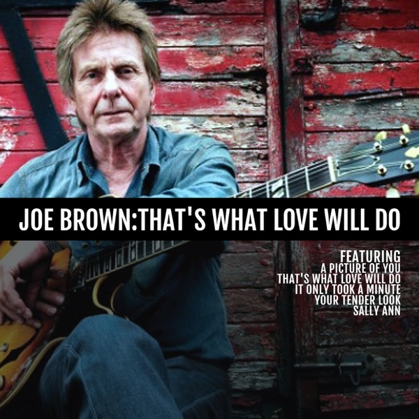 Joe Brown - That's What Love Will Do