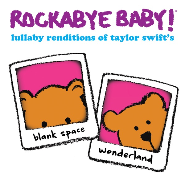 Lullaby Renditions of Taylor Swift's Blank Space and Wonderland - Single