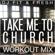 Take Me to Church (Workout Mix) - DJ Fit & Fresh