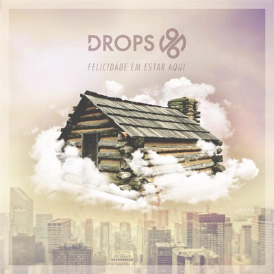 Felicidade em Estar Aqui - EP - Drops 96