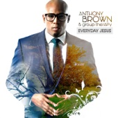 Anthony Brown & group therAPy - What He's Done (I'm The One)