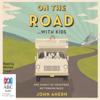 John Ahern - On the Road with Kids (Unabridged) artwork