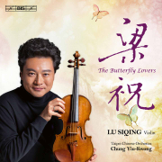 The Butterfly Lovers - Lu Siqing, Taipei Chinese Orchestra & Yiu-kwong Chung - Lu Siqing, Taipei Chinese Orchestra & Yiu-kwong Chung