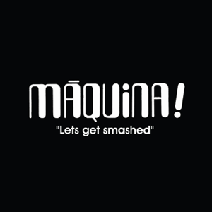 Màquina - Lets Get Smashed