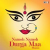 Namoh Namoh Durga Maa
