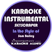Skyscraper (In the Style of Sam Bailey) [Karaoke Instrumental Version]