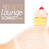 50 Best Lounge Songs Ever - Various Artists