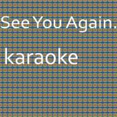 See You Again: Karaoke Tribute To Wiz Khalifa Karaoke Version Chart Topping Karaoke - Chart Topping Karaoke