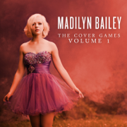 The Cover Games, Vol. 1 - Madilyn Bailey - Madilyn Bailey