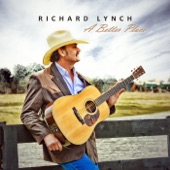 Richard Lynch - New Beginnings and Old Honky Tonks