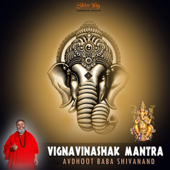ShivYog Chant Vighna Vinashak Mantra (Mantra That Removes All Obstacles)