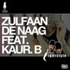 Zulfaan De Naag feat Kaur B EP