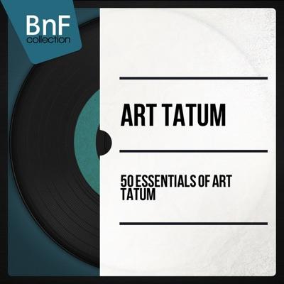 50 Essentials of Art Tatum (Mono Version) - Art Tatum