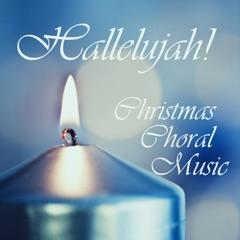 Hallelujah!: Christmas Choral Music