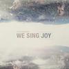 We Sing Joy - EP - Cloverton