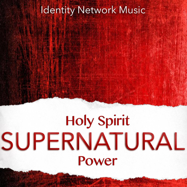 ‎Holy Spirit Supernatural Power by Identity Network Music