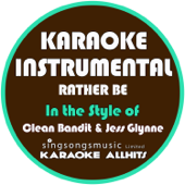 Rather Be (In the Style of Clean Bandit) [Karaoke Instrumental Version]